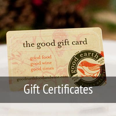 Good Earth gift certificates