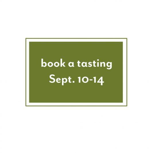 Book a tasting Sept 10-14