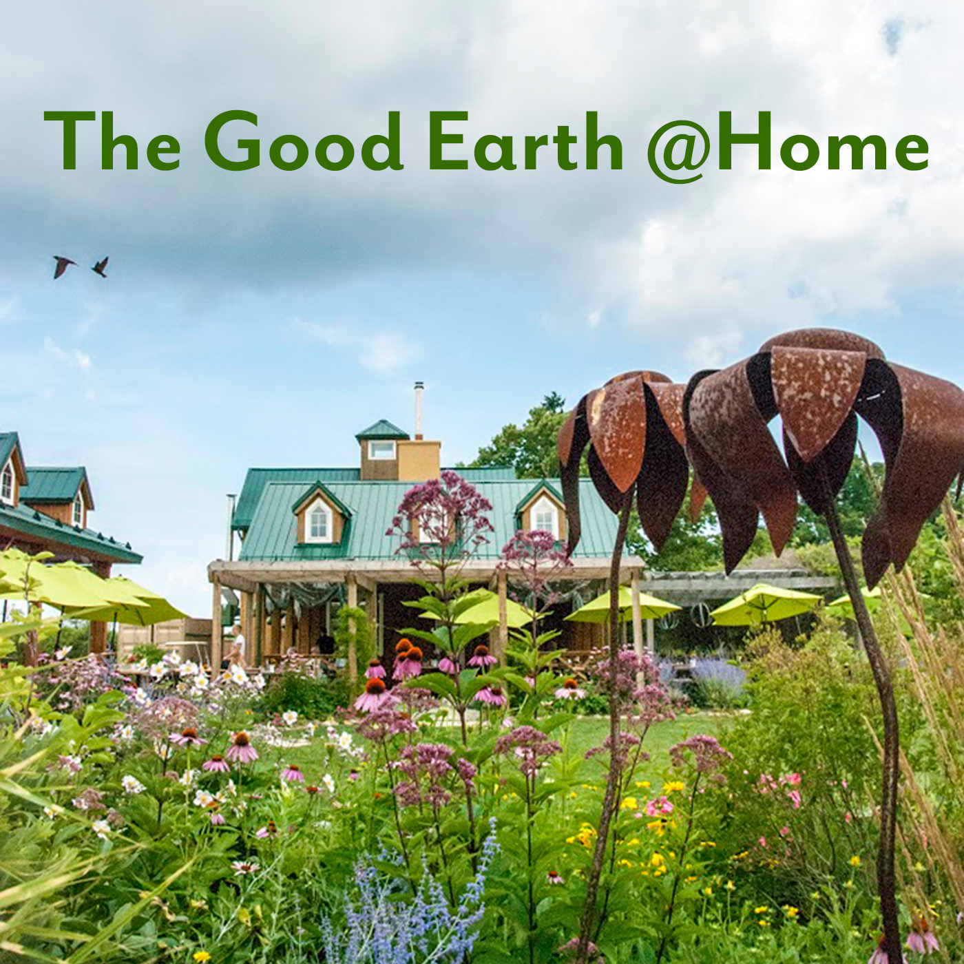The Good Earth at home